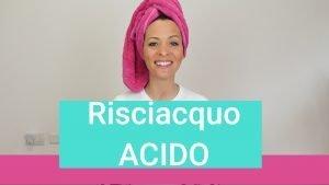 RISCIAQUO ACIDO